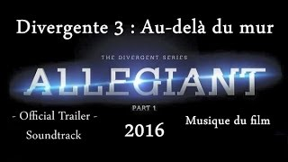 The Divergent Series: Allegiant - Official Trailer - Soundtrack (2016)