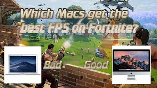 Macs that get good or bad FPS on Fortnite