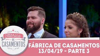 Catherynne e Guilherme   Fábrica de Casamentos - 13/04/19 - Parte 3