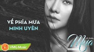 Về Phía Mưa (SINGLE) | MINH UYÊN | AUDIO OFFICIAL | NHẠC TRẺ HAY NHẤT