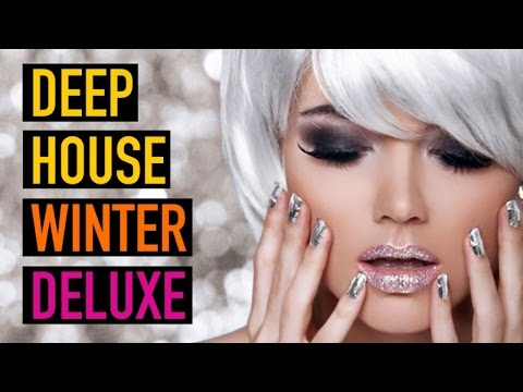 DEEP HOUSE Winter 2015 Deluxe ✭ 2 Hours Mix of the Finest Chilled Beats