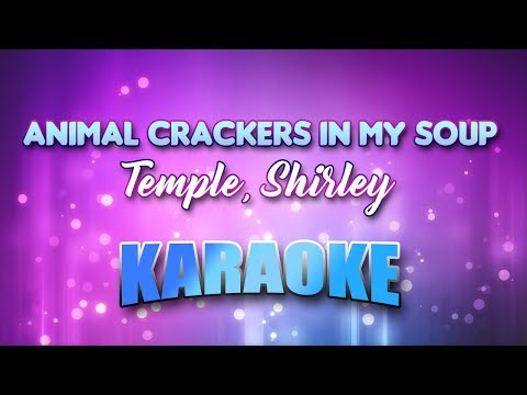 Animal Crackers In My Soup - Temple, Shirley (Karaoke version with Lyrics)