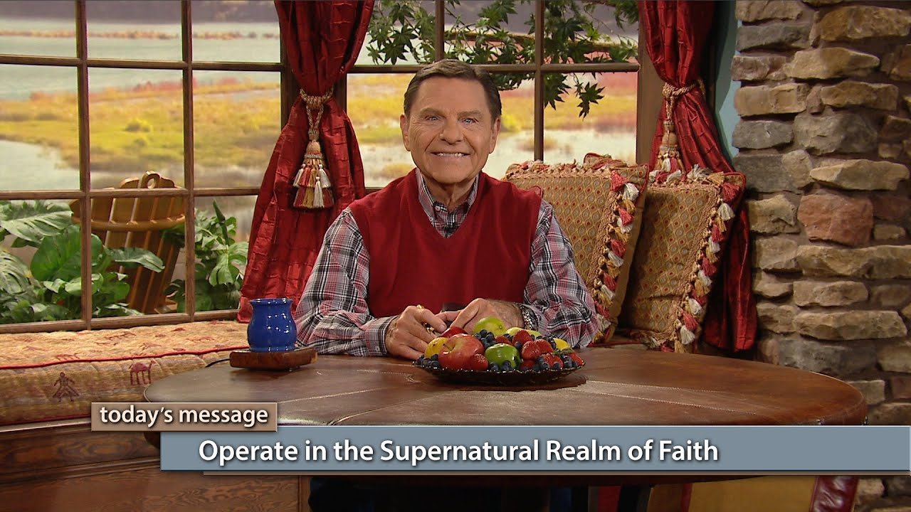 Operate in the Supernatural Realm of Faith | Kenneth