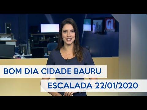 BOM DIA CIDADE BAURU - ESCALADA do dia 22/01/2020