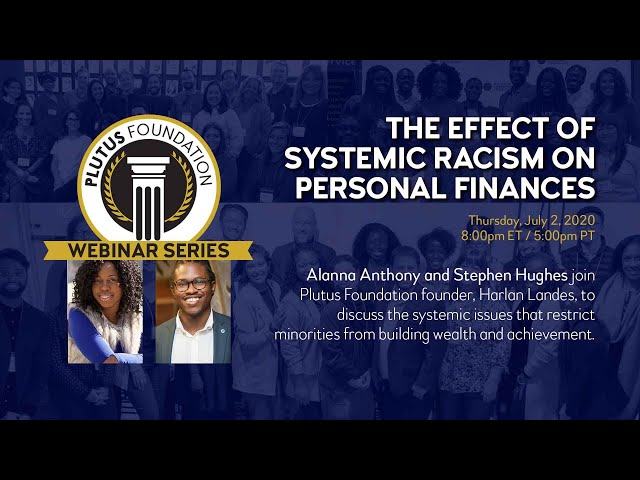 Webinar: The Effect of Systemic Racism on Personal Finances (Alanna Anthony and Stephen Hughes)