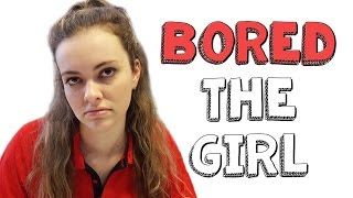 The Girl - Bored Ep 44 | Viva La Dirt League (VLDL)