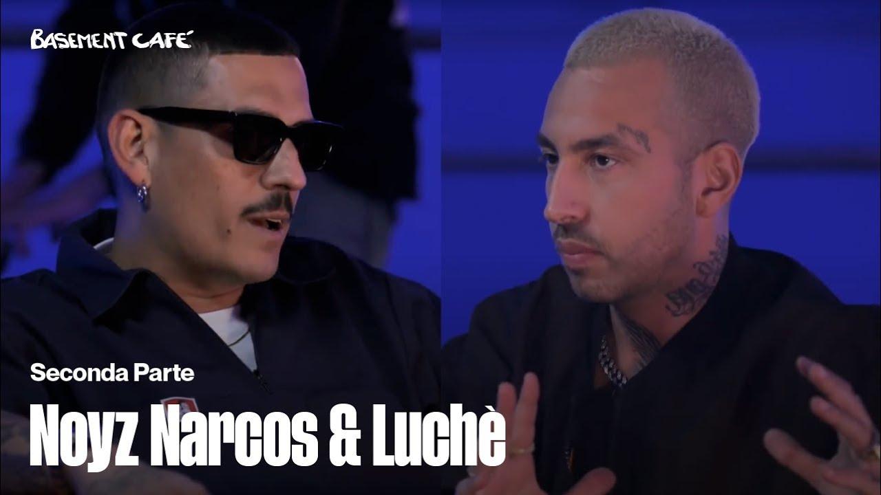 Basement Cafè: intervista a Luchè e Noyz Narcos | Seconda parte | Stagione 2