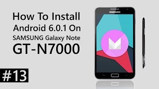SAMSUNG Galaxy Note GT-N7000 - How To Install Android Marshmallow.