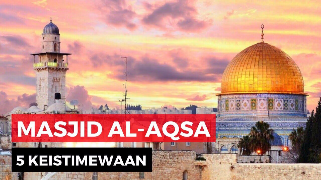 5 Hal Teristimewa Dari Masjid Al Aqsa Youtube