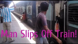 Funny Train Accident Videos! Man Slips off Train India [Indian Railways]