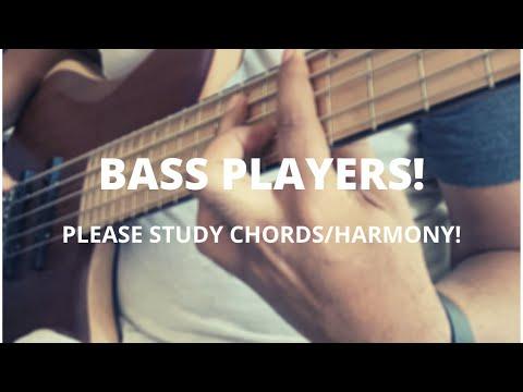 BASS PLAYERS Please Study ChordsHarmony chords harmony bassist