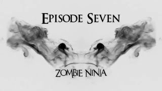 The Whole World Laughing Podcast:  Episode Seven - Zombie Ninja