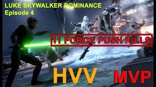 Luke Skywalker USING ONLY FORCE PUSH - 11 PUSH KILLS on HVV - MVP gameplay. Star wars battlefront 2.