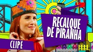 Camilla Uckers - Recalque de Piranha