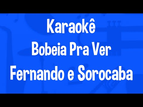 Karaokê Bobeia Pra Ver - Fernando e Sorocaba