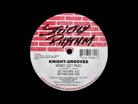 Knight-Grooves - Money (Get Paid) (Get Paid Mix)