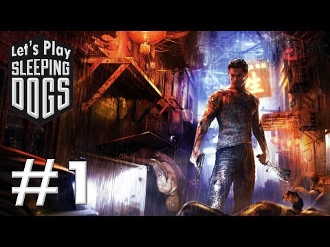 Let's Play Sleeping Dogs Ep. 1
