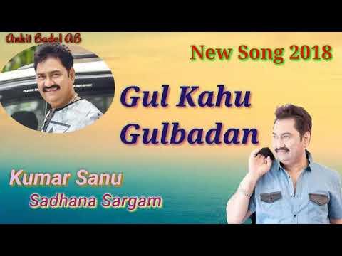 Kumar Sanu Latest 2018 - Gul Kahun...