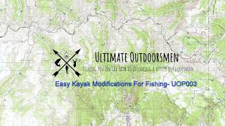 Easy Kayak Modifications for Fishing- UOP003