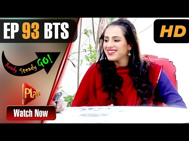 Ready Steady Go - Episode 93 BTS | Play Tv Dramas | Parveen Akbar, Shafqat Khan | Pakistani Drama