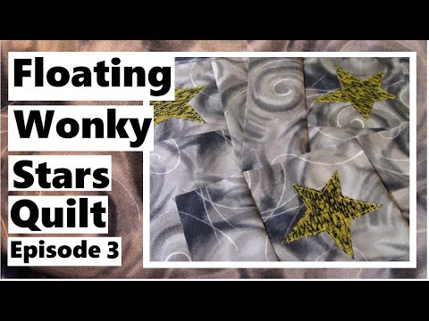 Floating Wonky Stars Appliqué Quilt - Quick Update - Ep.3