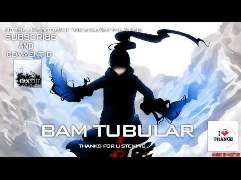 Noctur - Bam Tubular (Trance)