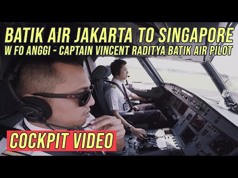 Batik Air Jakarta to Singapore feat FO Anggi - by Vincent Raditya ( BATIK AIR ) - Cockpit Video