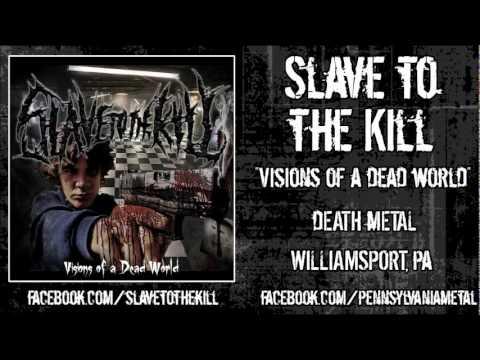 Slave to the Kill -