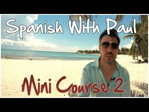 Learn Spanish With Paul  Mini Course 2