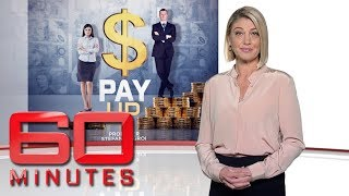 Pay up - Should men and women be paid equally? | 60 Minutes Australia