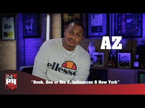 AZ - New Book, Doe or Die 2, Influences & New York (247HH Exclusive)
