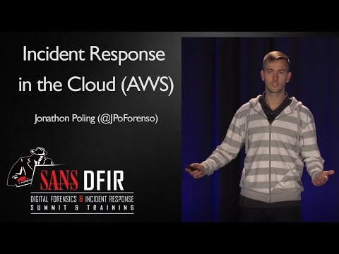 Incident Response in the Cloud (AWS) - SANS Digital Forensics & Incident Response Summit 2017
