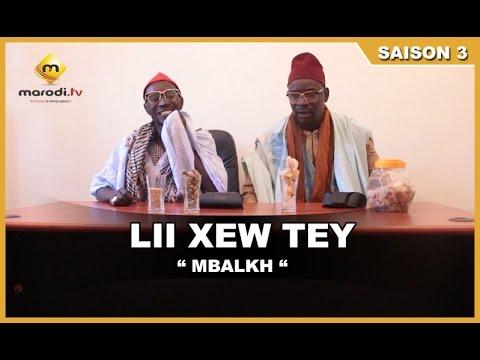 Lii Xew Tey - Saison 3 - Mbalakh