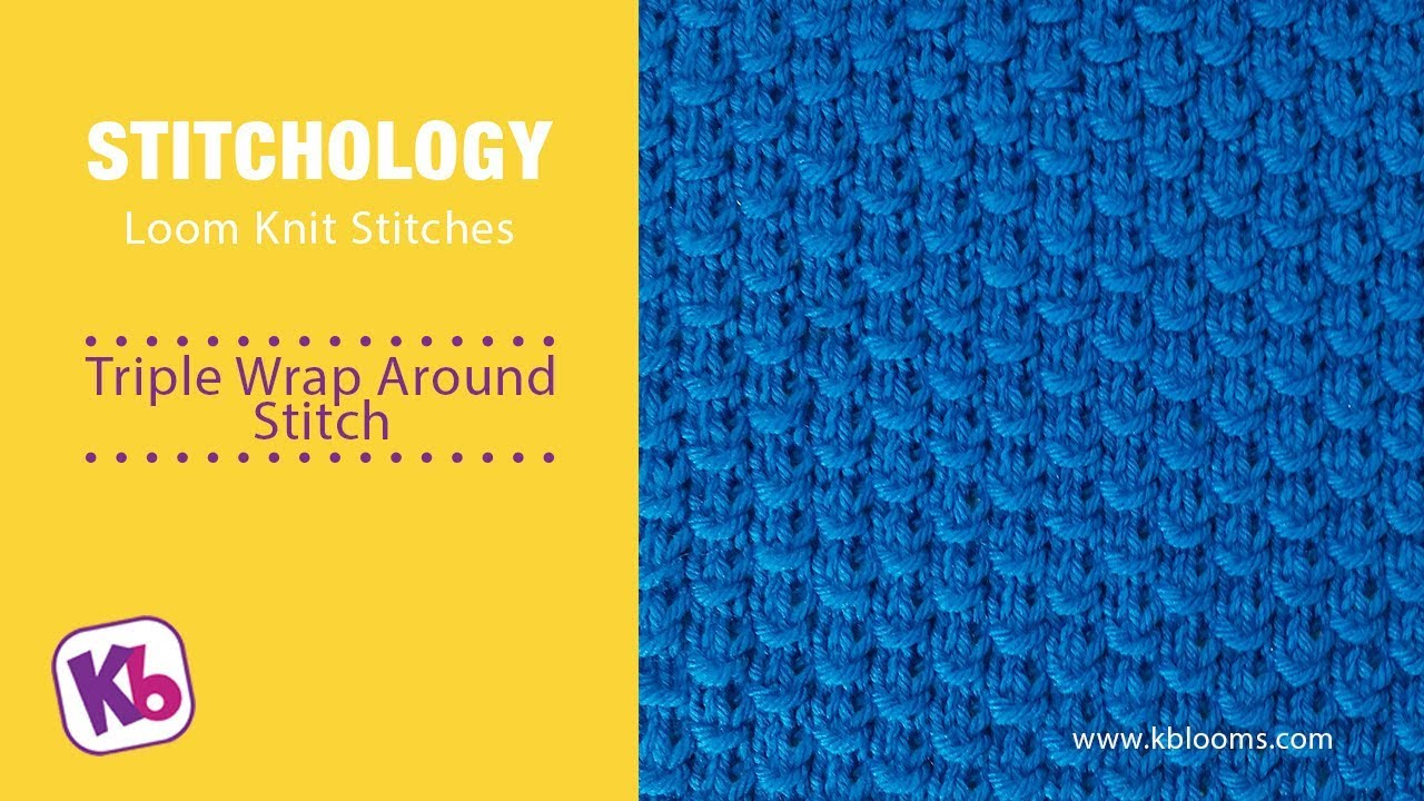 triple wrap around loom knitting stitch youtube