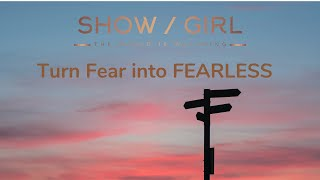 3 Ways to turn Fear into FEARLESS and be a Confident Woman!
