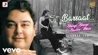 Barsaat - Bheegi Bheegi Raaton Mein|Adnan Sami|Kabhi To Nazar Milao
