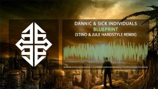 Dannic & Sick Individuals - Blueprint (Stino & Jule Hardstyle Remix)