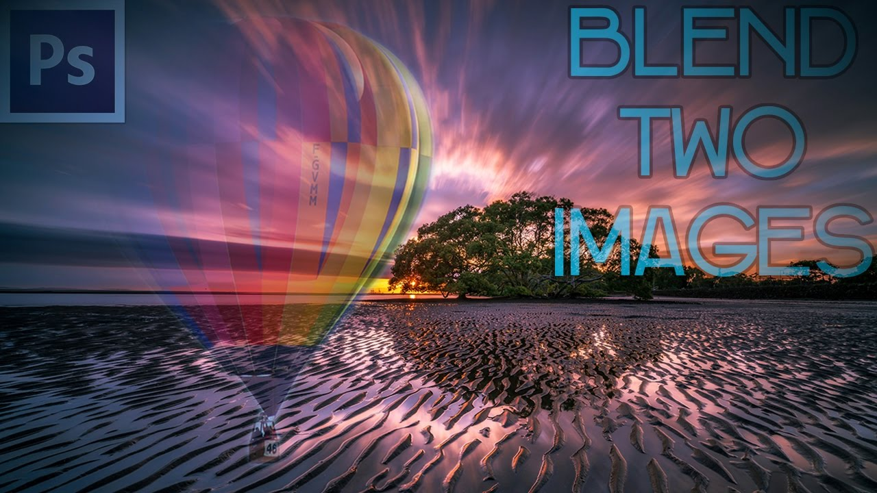 How To Blend Two Images Together In Photoshop - Photoshop ...