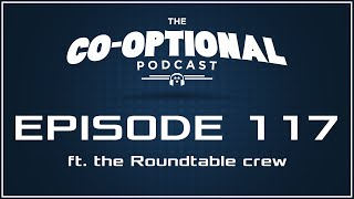 The Co-Optional Podcast Ep. 117 ft. the Roundtable podcast crew [strong language] - April 7, 2016