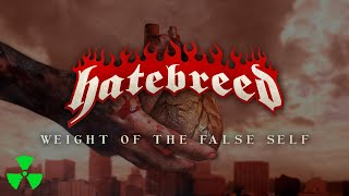 HATEBREED - Weight Of The False Self (OFFICIAL LYRIC VIDEO)