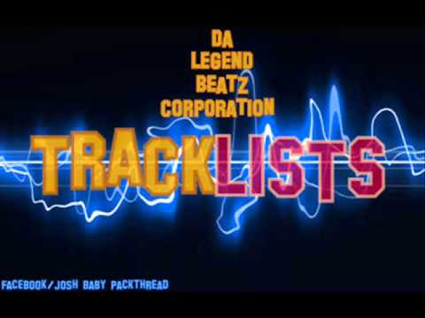 Tracklists by Da Legend Beatz Corporation