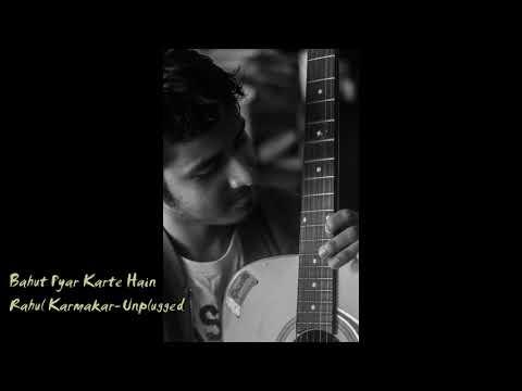 Bahut Pyar Karte Hain | Rahul Karmakar | Cover | Saajan