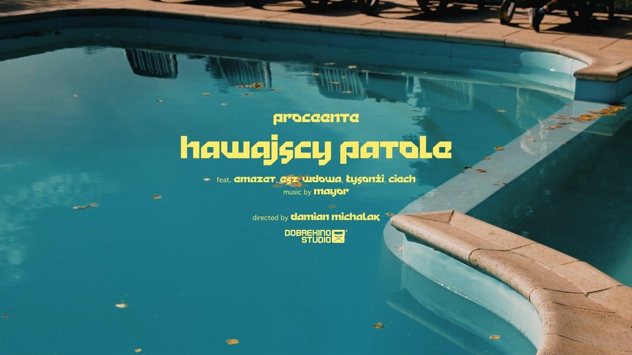 Proceente - Hawajscy Patole ft. Emazet, Esz, Wdowa, Łysonżi, Ciech (prod. Mayor)