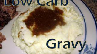 Atkins Diet Recipes:  Low Carb Gravy (IF)