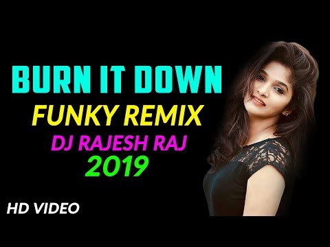 burn-it-down-(2019-funky-remix)-dj-rajesh-raj-|-english-new-dj-remix-2019-|