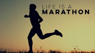 Life Is A Marathon - Inspirational Video
