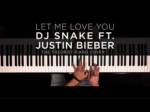 DJ Snake ft Justin Bieber - Let Me Love You  The Theorist Piano Cover