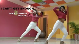 I can't get enough dance cover|benny blanco,selena gomez|dance to express with sai