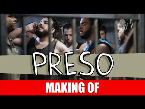 Making Of – Preso