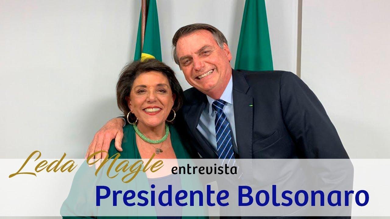 COM A PALAVRA O PRESIDENTE JAIR BOLSONARO| LEDA NAGLE